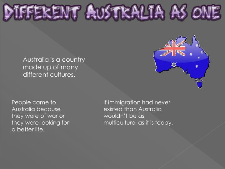 Australia is a country made up of many different cultures.