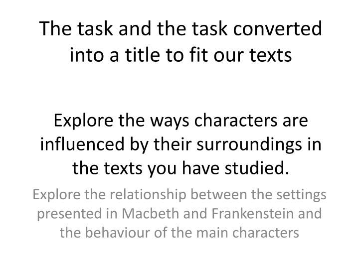 Explore the ways characters are influenced by their surroundings in the texts you have studied