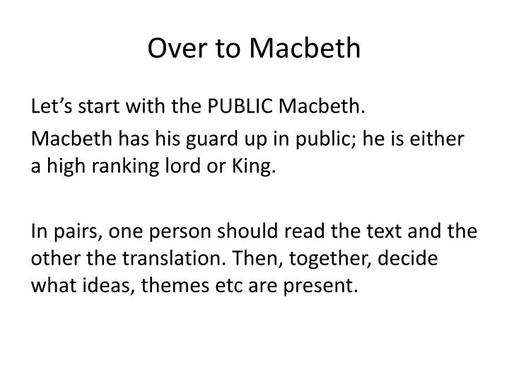 Over to Macbeth