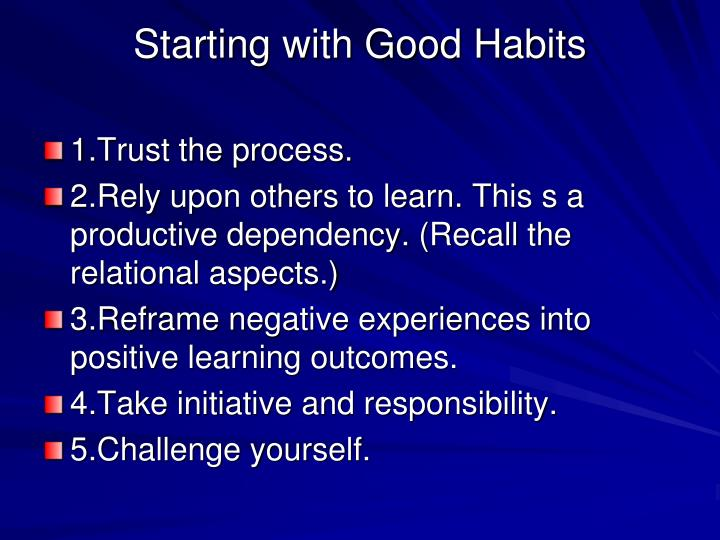 Starting with Good Habits