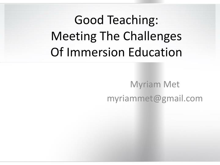 Good teaching meeting the challenges of immersion education
