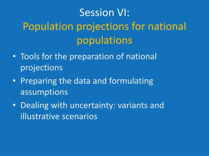 Session vi population projections for national populations