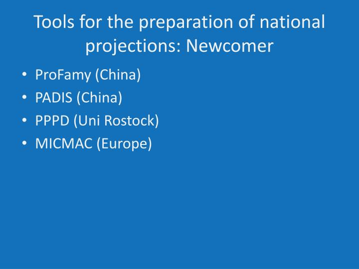Tools for the preparation of national projections: Newcomer