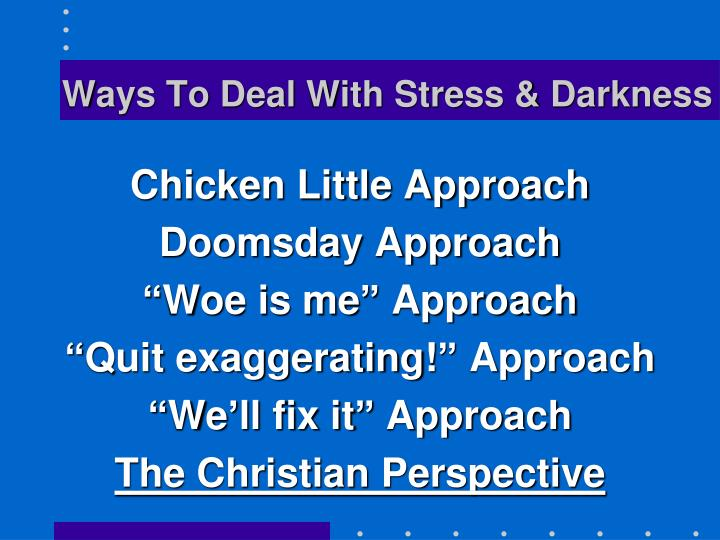 Ways To Deal With Stress & Darkness