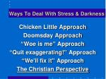 ways to deal with stress darkness