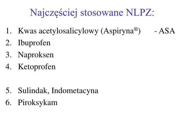 Najczęściej stosowane NLPZ:
