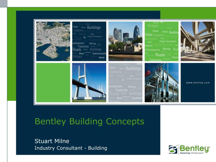 Bentley building concepts