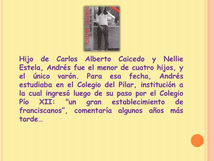 Hijo de Carlos Alberto Caicedo y