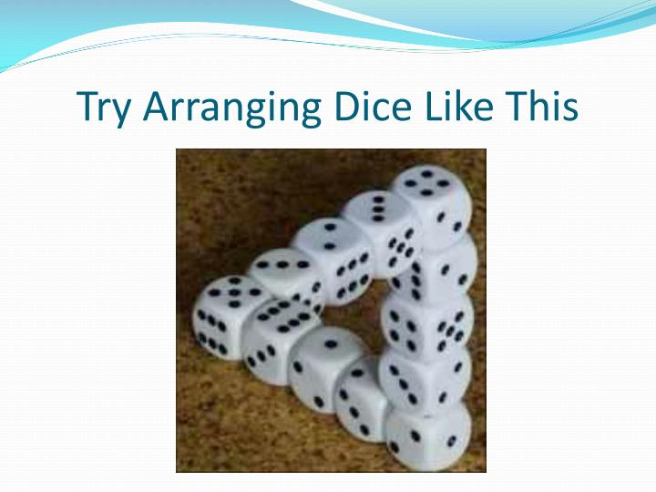 Try Arranging Dice Like This