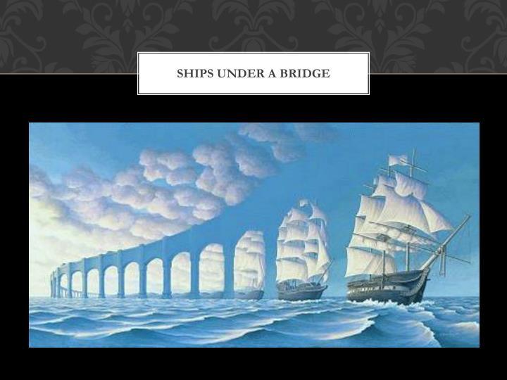 ships under a bridge