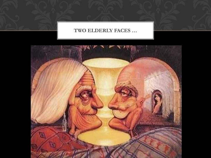 two elderly faces …