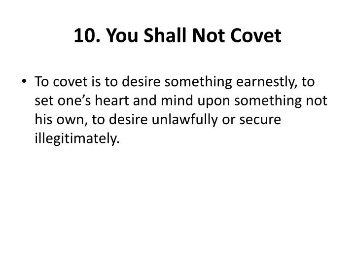 10. You Shall Not Covet