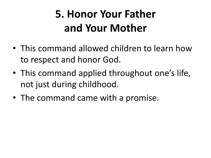 5. Honor Your Father                               and Your Mother