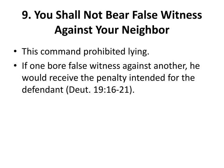 9. You Shall Not Bear False Witness Against Your Neighbor
