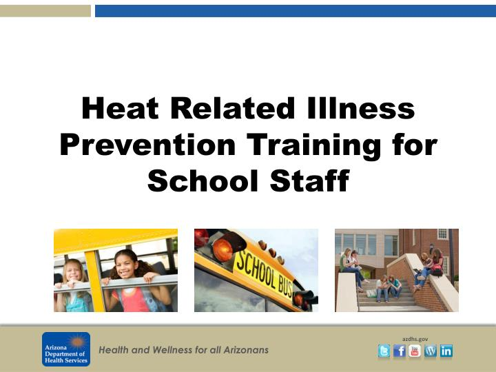 Heat related illness prevention training for school staff