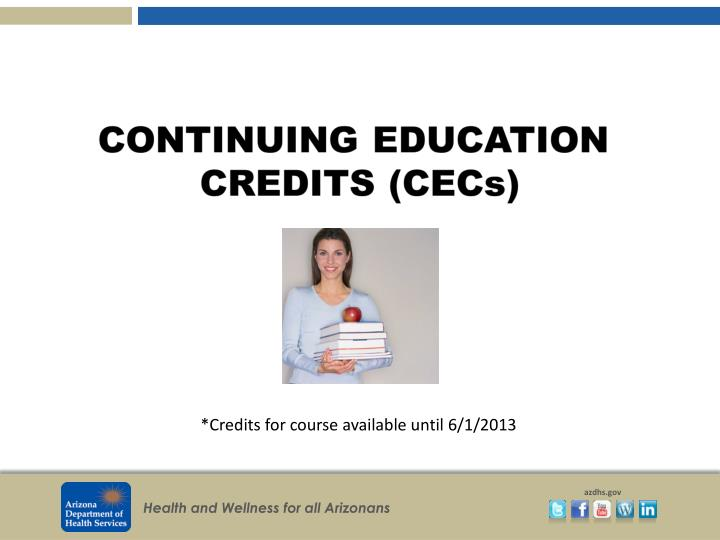 *Credits for course available until 6/1/2013