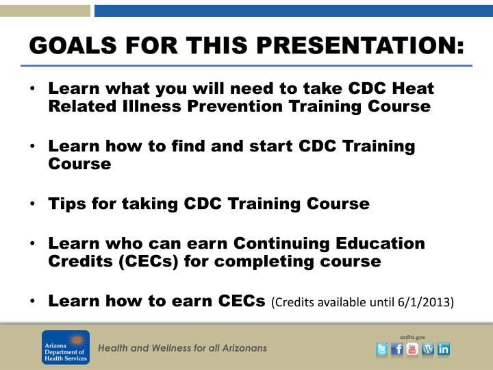 Learn what you will need to take CDC Heat Related Illness Prevention Training
