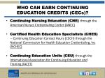 who can earn continuing education credits cecs