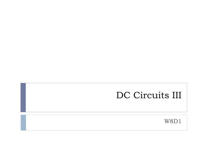 DC Circuits III