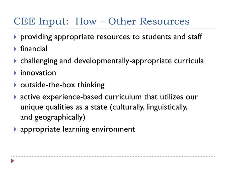 CEE Input:  How – Other Resources