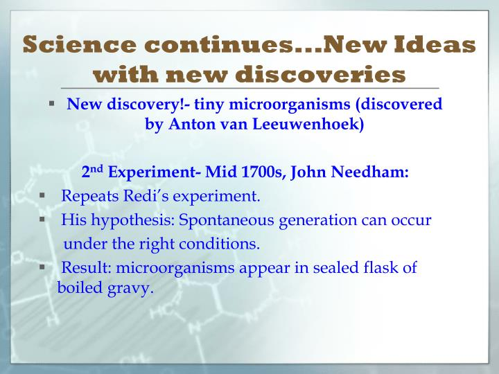 Science continues...New Ideas with new discoveries
