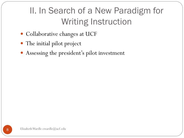 II. In Search of a New Paradigm for Writing Instruction