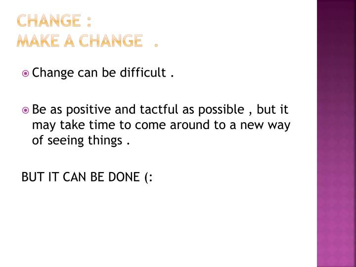Change :