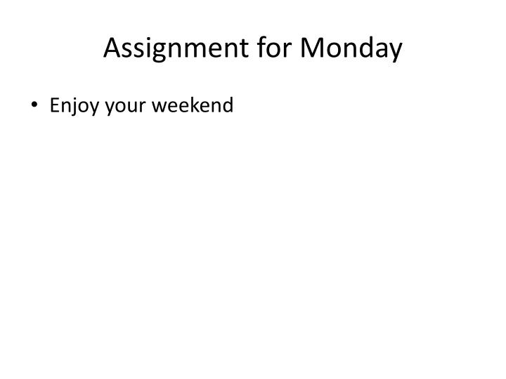 Assignment for Monday