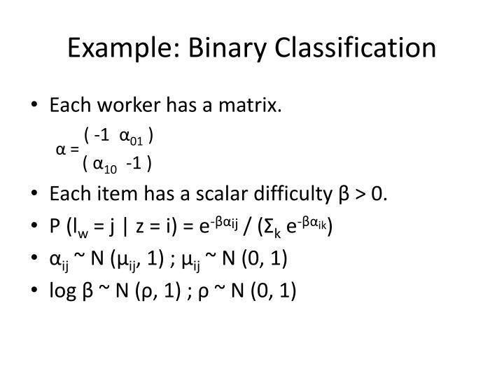 Example: Binary Classification