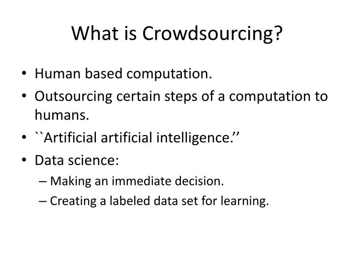 What is crowdsourcing