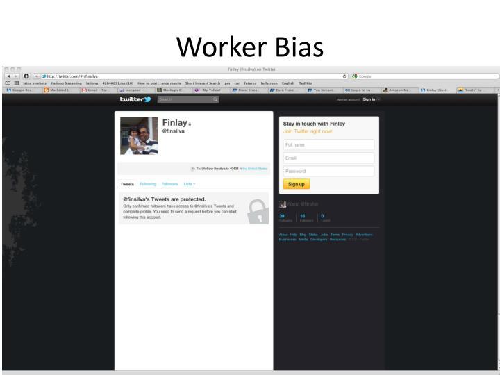 Worker Bias
