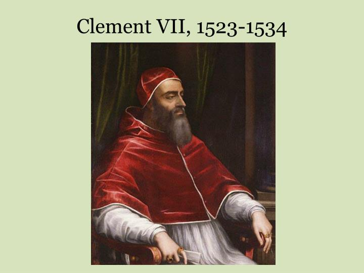 Clement VII, 1523-1534