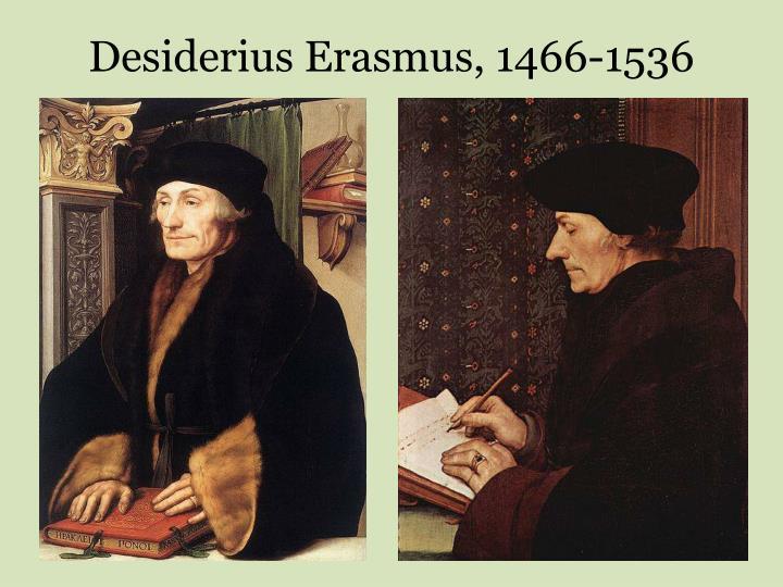 Desiderius Erasmus, 1466-1536