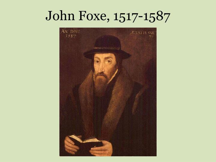 John Foxe, 1517-1587