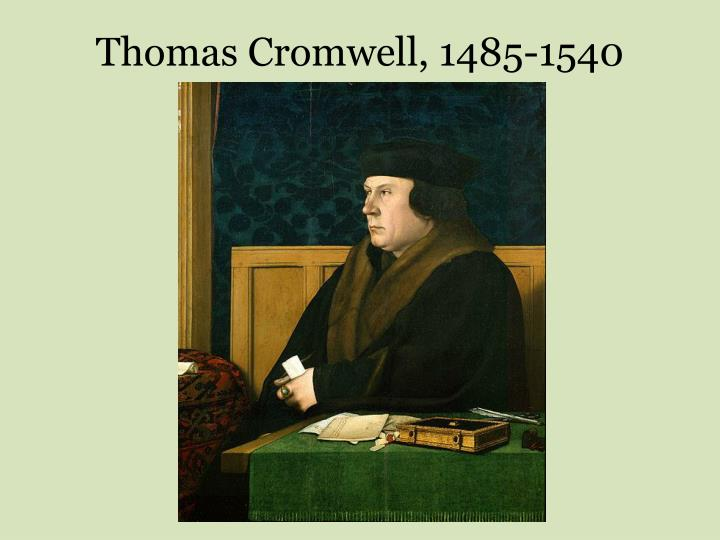 Thomas Cromwell, 1485-1540