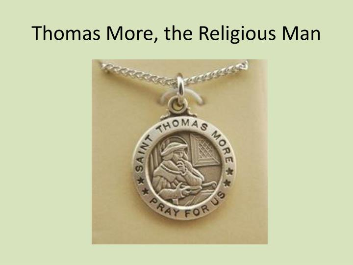 Thomas More, the Religious Man