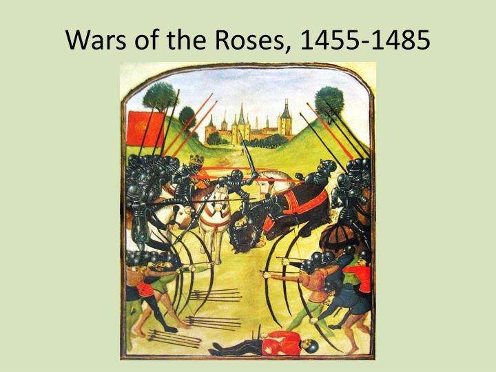 Wars of the Roses, 1455-1485