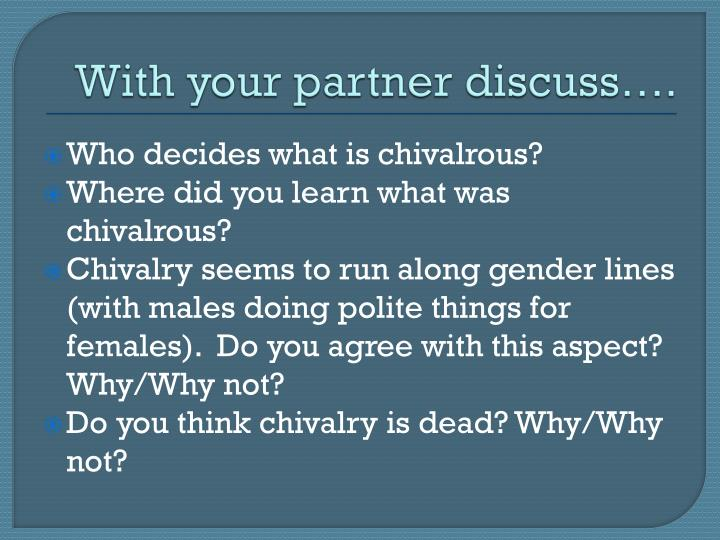 With your partner discuss….