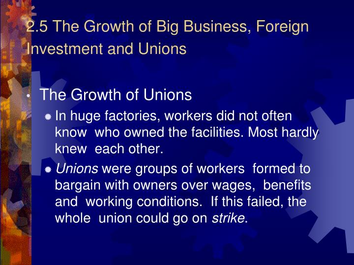 2.5 The Growth of Big Business, Foreign    Investment and Unions