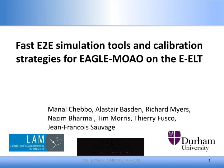Fast E2E simulation tools and calibration strategies for