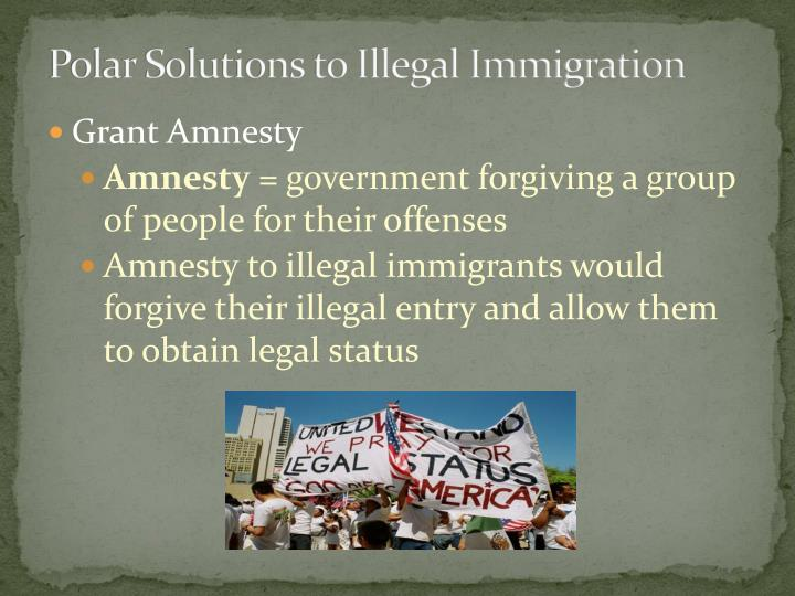 Polar Solutions to Illegal Immigration
