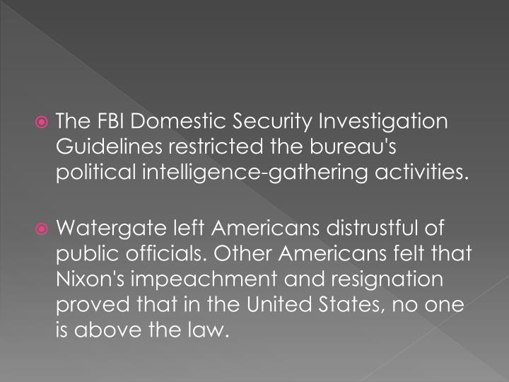 The FBI Domestic Security Investigation Guidelines restricted the bureau's political intelligence-gathering activities.
