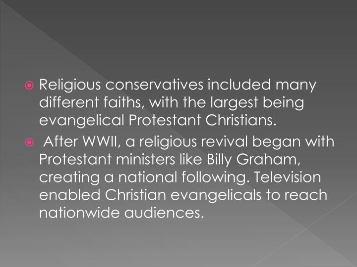 Religious conservatives included many different faiths, with the largest being evangelical Protestant Christians.