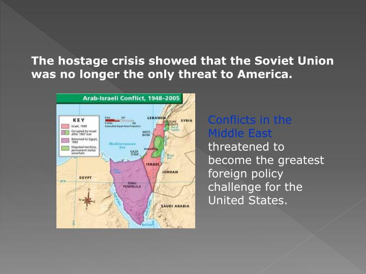 The hostage crisis showed that the Soviet Union was no longer the only threat to America.