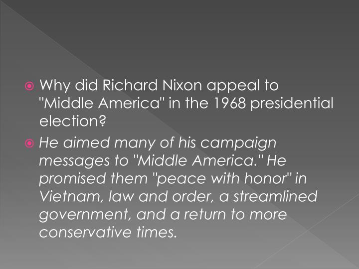 "Why did Richard Nixon appeal to ""Middle America"" in the 1968 presidential election?"