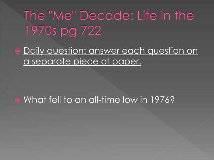 "The ""Me"" Decade: Life in the"