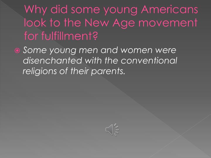 Why did some young Americans look to the New Age movement for fulfillment?