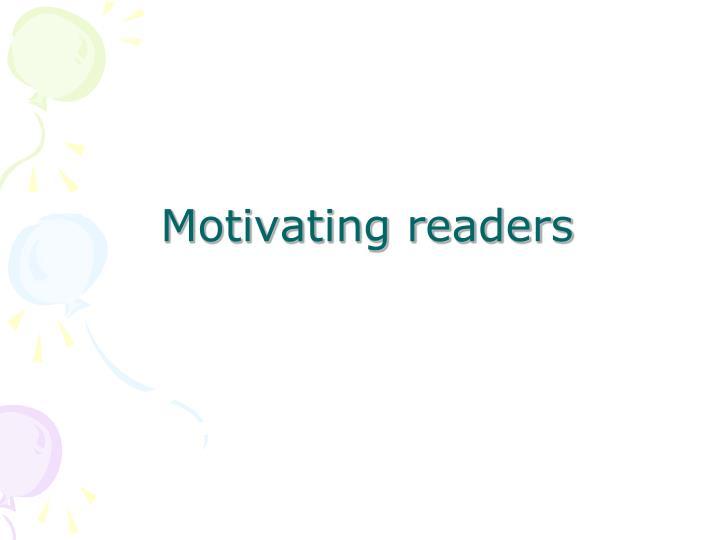 Motivating readers