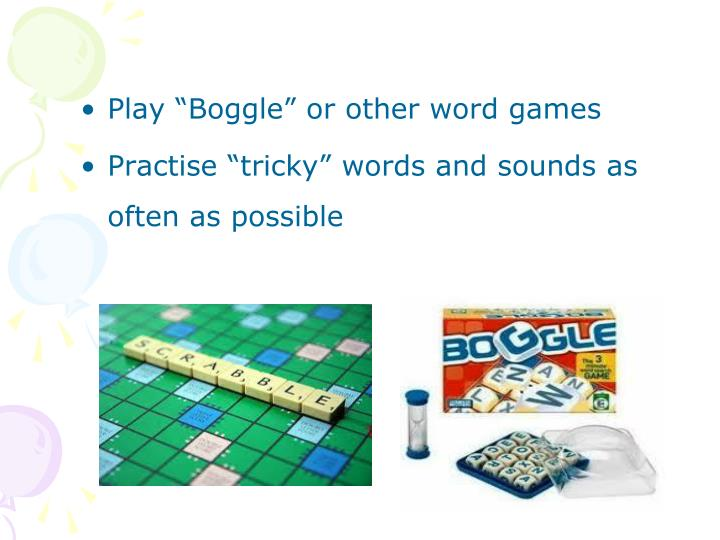 "Play ""Boggle"" or other word games"