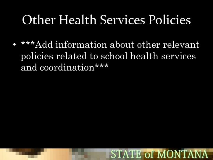 Other Health Services Policies